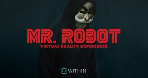 What Mr. Robot Means for the Future of VR Entertainment