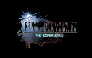 Final Fantasy XV Delayed – What Does this Mean for Final Fantasy XV: VR Experience?