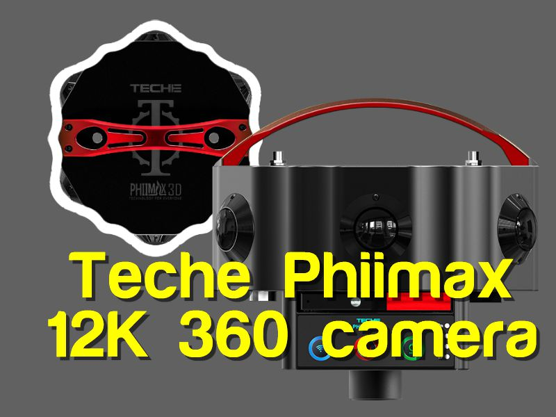 Teche Phiimax 12K 3D 360 camera – specifications and